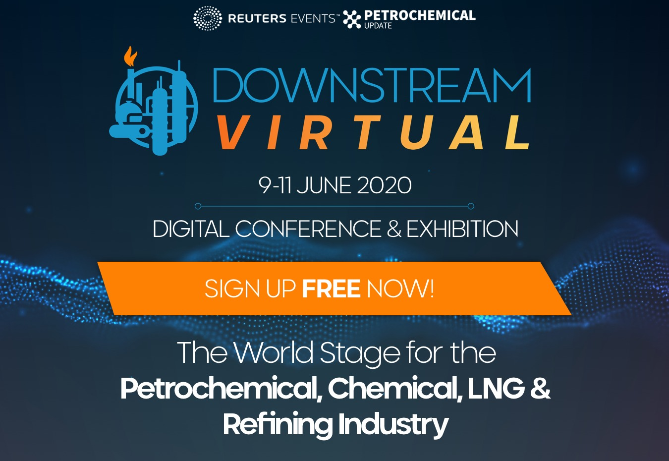 Downstream 2020 goes virtual and offers free registration to help the industry beat the most challenging conditions in a lifetime.
